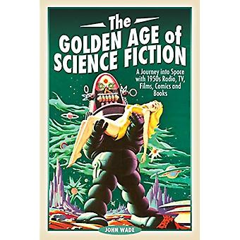 Golden Age of Science Fiction by John Wade