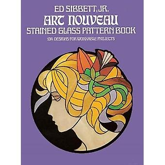 Art Nouveau Stained Glass Pattern Book by Sibbett & Ed & Jr.