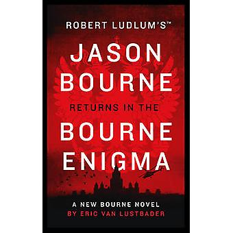 Robert Ludlums TM The Bourne Enigma by Eric Van Lustbader