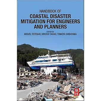 Handbook of Coastal Disaster Mitigation for Engineers and Planners by Esteban & Miguel