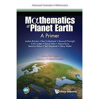 Mathematics of Planet Earth A Primer by BROECKER & JOCHEN