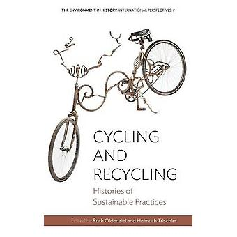 Cyclisme et recyclage Histories of Sustainable Practices par Oldenziel et Ruth
