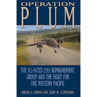 Opération prune - l'infortuné 27e groupe de bombardement et de la lutte fo