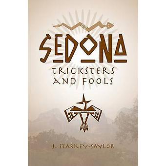Sedona Tricksters and Fools by StarkeySaylor & J.