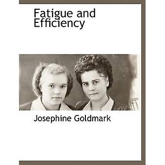 Fatigue and Efficiency by Goldmark & Josephine