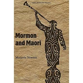 Mormon and Maori by Newton & Marjorie