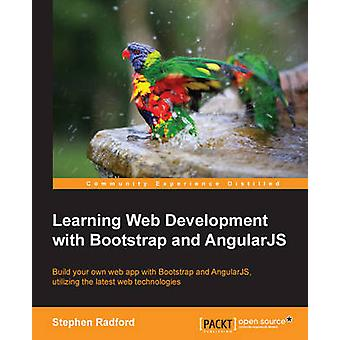 Learning Web Development with Bootstrap and AngularJS by Radford & Stephen