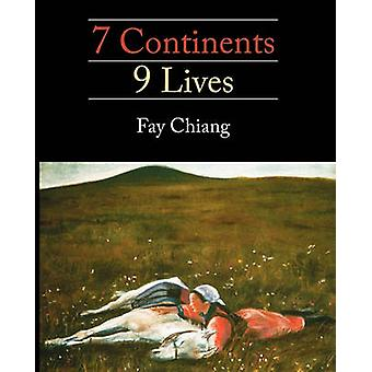 7 Continents 9 LIves by Chiang & Fay