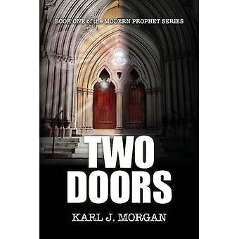 Two Doors  Modern Prophet Series Book 1 by Morgan & Karl J.