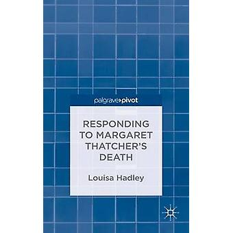 Responding to Margaret Thatchers Death Nowthatcherisdead by Hadley & Louisa