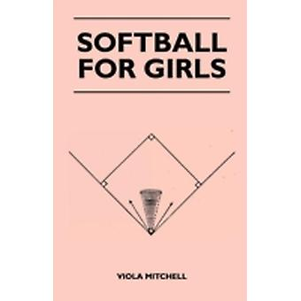 Softball for Girls by Mitchell & Viola