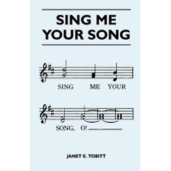 Sing Me Your Song by Tobitt & Janet E.