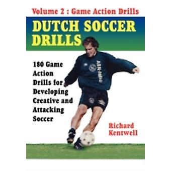Dutch Soccer Drills Volume II by Kentwell Richard