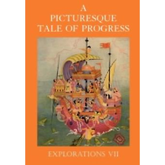 A Picturesque Tale of Progress Explorations VII by Miller & Olive Beaupre