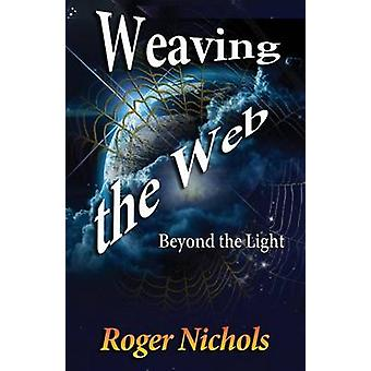 Weaving the Web by Nichols & Roger