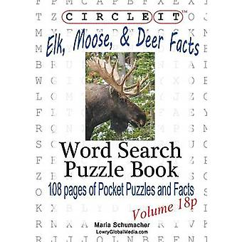 Circle It Elk Moose and Deer Facts Pocket Size Word Search Puzzle Book by Lowry Global Media LLC