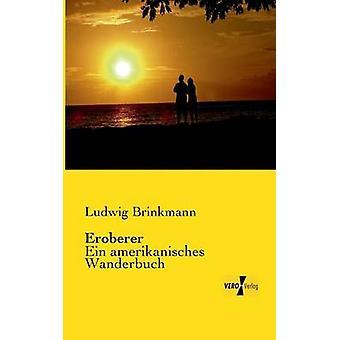 ErobererEin amerikanisches Wanderbuch by Brinkmann & Ludwig