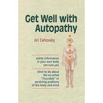 Get Well with Autopathy by Cehovsky & Jiri