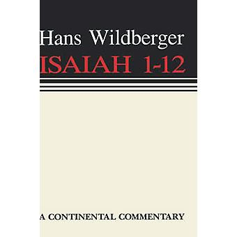 Isaiah 1 12 Continental Commen by Wildberger & Hans