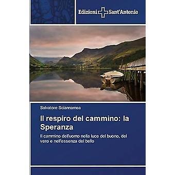 Il respiro del cammino la Speranza by Sciannamea Salvatore