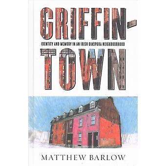 Griffintown - Identity and Memory in an Irish Diaspora Neighbourhood b