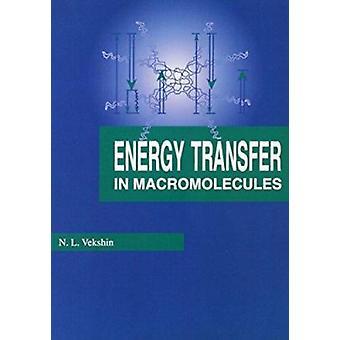 Energy Transfer in Macromolecules by N.L. Vekshin - 9780819420817 Book