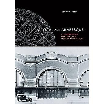 Crystal and Arabesque - Claude Bragdon - Ornament - and Modern Archite