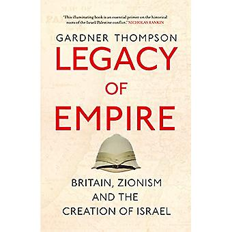 Legacy of Empire - Britain - Zionism and the Creation of Israel by Gar