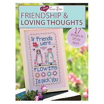 I Love Cross Stitch - Friendship & Loving Thoughts - 17 Designs to