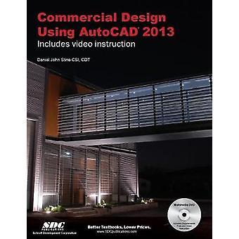 Commercial Design Using AutoCAD 2013 by Daniel Stine - 9781585037186