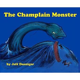 The Champlain Monster by Jeff Danziger - 9781732266292 Book