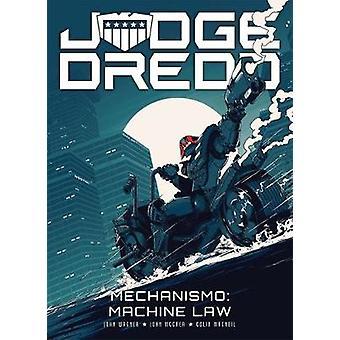Judge Dredd - Mechanismo - Machine Law by John Wagner - 9781781087541