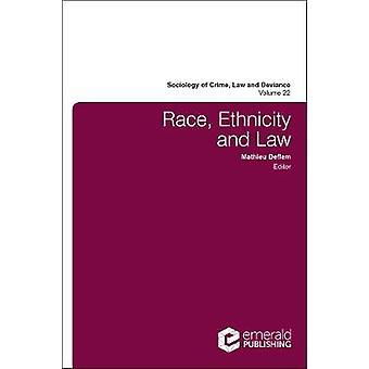 Race - Ethnicity and Law by Mathieu Deflem - 9781787146044 Book