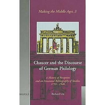 Chaucer and the Discourse of German Philology (annotated edition) by