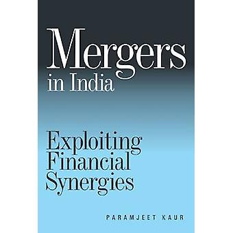 Mergers in India - Exploiting Financial Synergies by Paramjeet - 97881