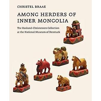 Among Herders of Inner Mongolia - The Haslund-Christensen Collection a
