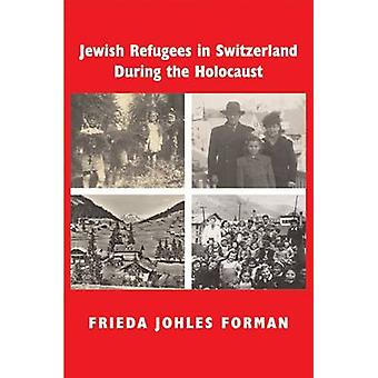 Jewish Refugees in Switzerland During the Holocaust - A Memoir of Chil