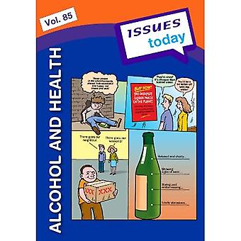 Alcohol and Health (vol. 85 Issues Today Series)