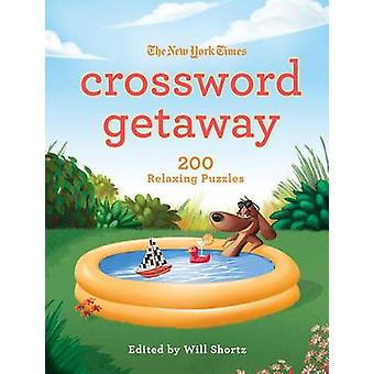 The New York Times Crossword Getaway - 200 Relaxing Puzzles by Will Sh