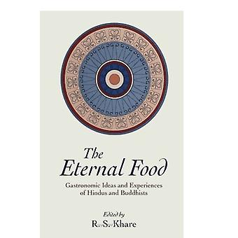 The Eternal Food - Gastronomic Ideas and Experiences of Hindus and Bud