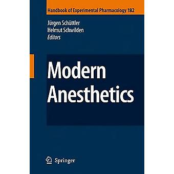 Modern Anesthetics by Volume editor J rgen Sch ttler & Volume editor Helmut Schwilden