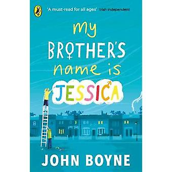 My Brother's Name is Jessica by John Boyne - 9780241376164 Book