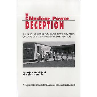 The Nuclear Power Deception - U.S. Nuclear Mythology from Electricity