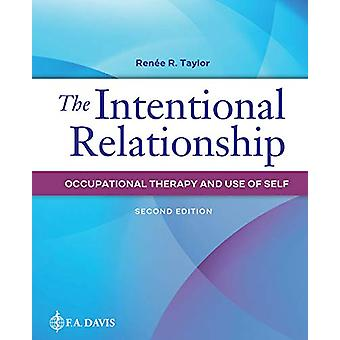 The Intentional Relationship - Occupational Therapy and Use of Self by