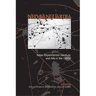 Neoavanguardia - Italian Experimental Literature and Arts in the 1960s