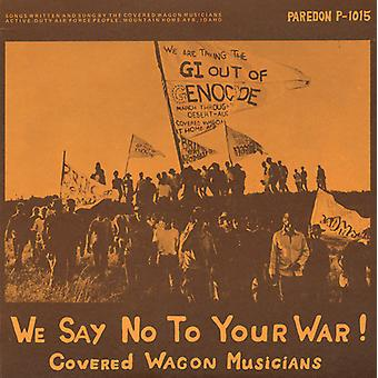 Covered Wagon Musicians - We Say No to Your War! [CD] USA import