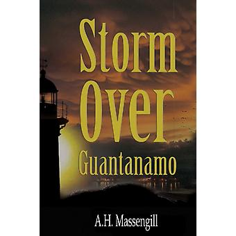Storm over Guantanamo by Massengill & A.H.