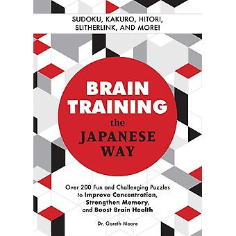 Brain Training The Japanese Way by Moore & Gareth