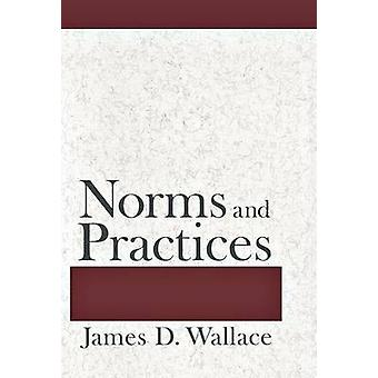 Norms and Practices by James D. Wallace - 9780801447198 Book