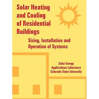 Solar Heating and Cooling of Residential Buildings - Sizing - Installa